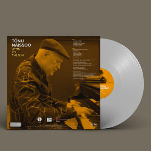 Tõnu Naissoo – Hymn to the Sun [LP][VALGE][LIMITEERITUD TIRAAŽ]